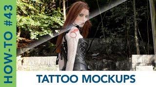 How-To #43: Tattoo Mockups | Photoshop, Illustrator
