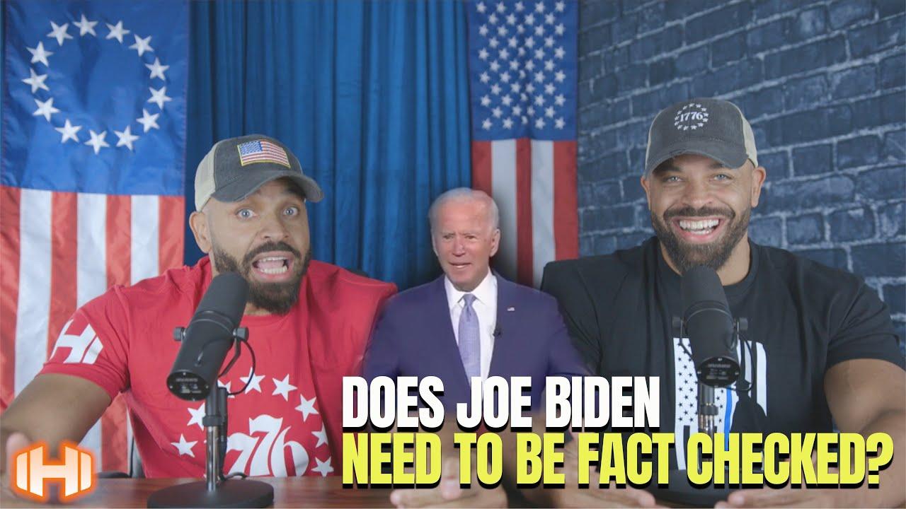 Does Joe Biden Need To Be Fact Checked?