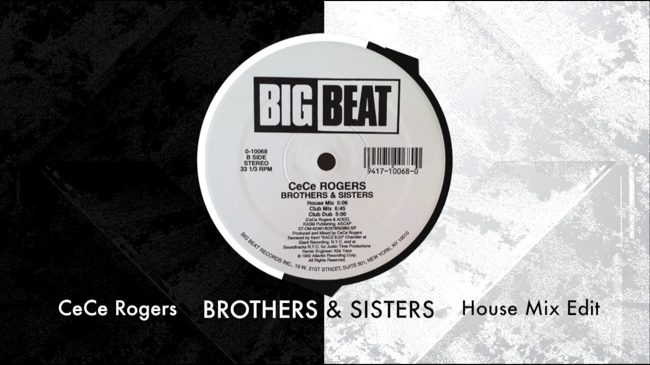 CeCe Rogers - Brothers and Sisters (House Mix Edit)