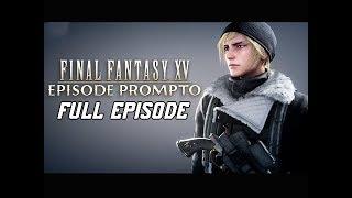 Final Fantasy 15 Episode Prompto DLC Walkthrough Gameplay - FULL GAME (FFXV PS4 Pro Let's Play)