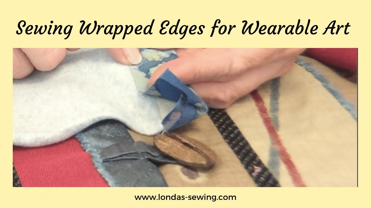 Wrapped Edge How To's for Wearable Art