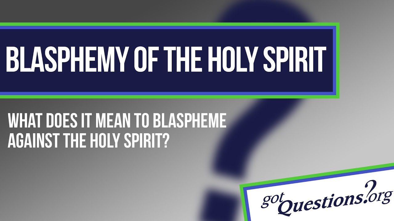 What is the blasphemy against the Holy Spirit?