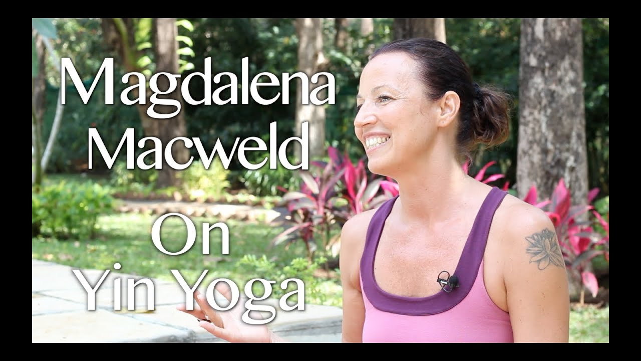 Magdalena Macweld interview on Yin Yoga