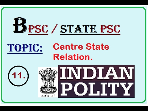 BPSC Polity ( Centre State Relation ), P-11