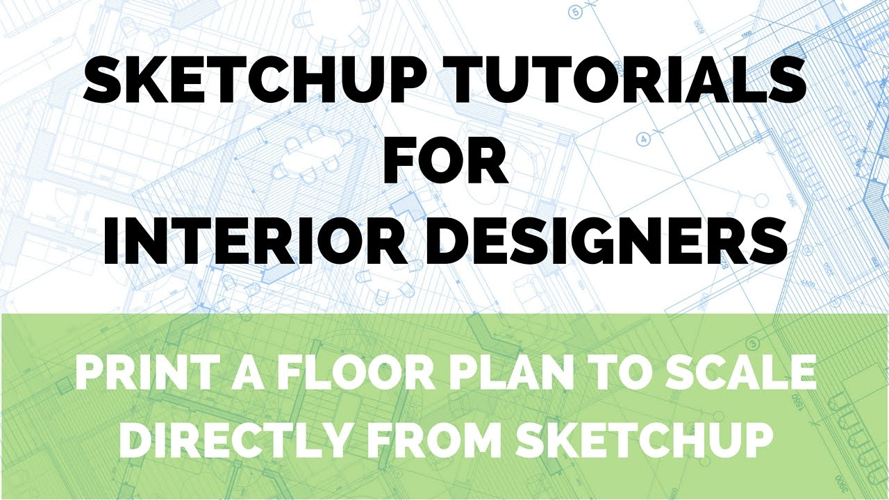 SketchUp Tutorial: Print a Floor Plan to Scale from SketchUp - YouTube