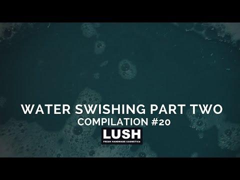 Compilation #20: LUSH COSMETICS Bubble Bath Water Swishing PART 2