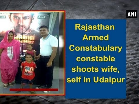 Rajasthan Armed Constabulary constable shoots wife, self in Udaipur - Rajasthan News