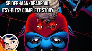 "Deadpool & Spider-Man ""Isty Bitsy Clone"" - Full Story"
