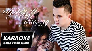 Cao Thái Sơn - Người Cũ Còn Thương (Tone Nam) (Official Karaoke)