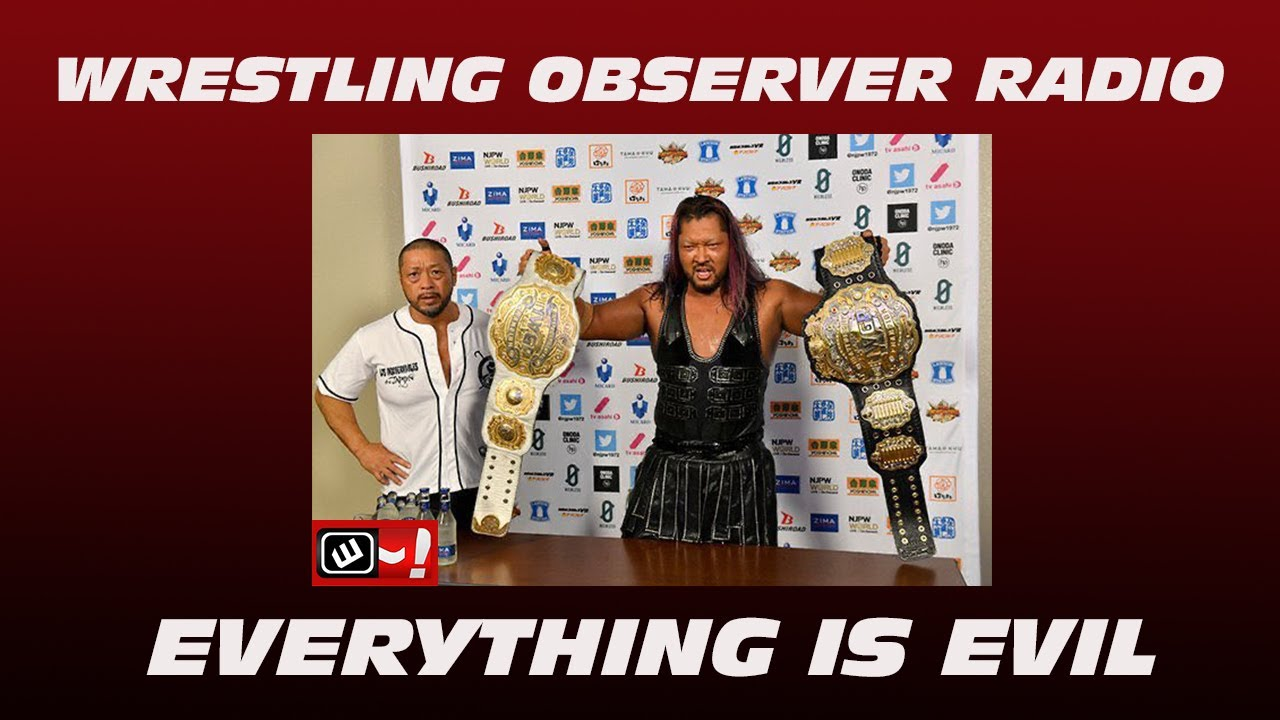 Everything is, in fact, EVIL: Wrestling Observer Radio