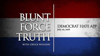 Blunt Force Truth Minute - Democrat Hate App