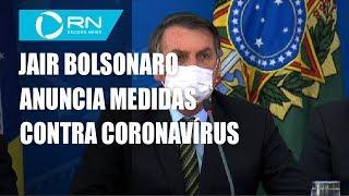 Bolsonaro anuncia medidas contra coronavírus