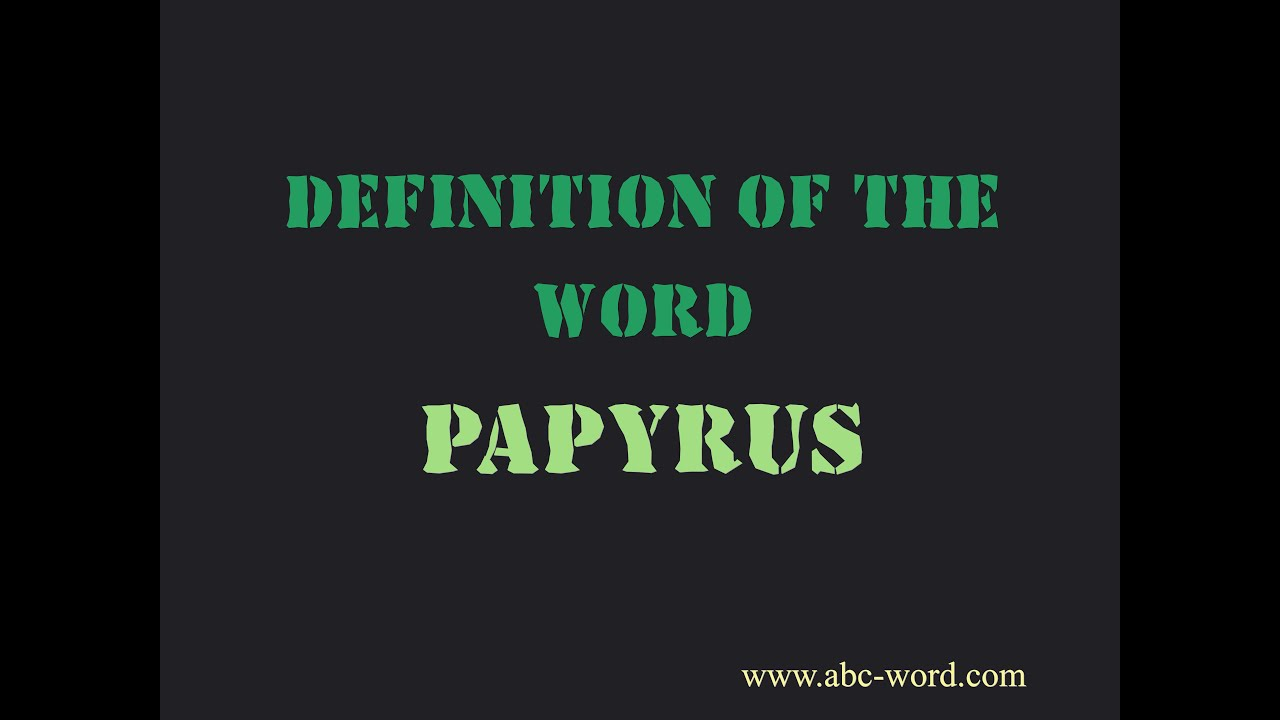 """Definition of the word """"Papyrus"""" - YouTube"""