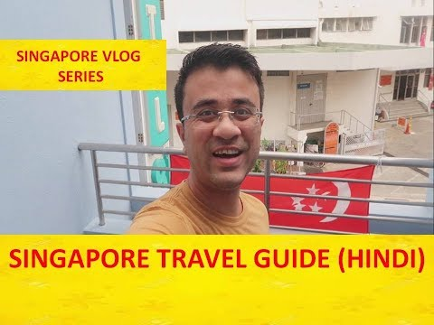 SINGAPORE TRAVEL GUIDE AND TIPS IN HINDI – SINGAPORE BUDGET TRAVEL TRIP TIPS AND IDEAS