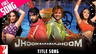 Jhoom Barabar Jhoom - Full Title Song