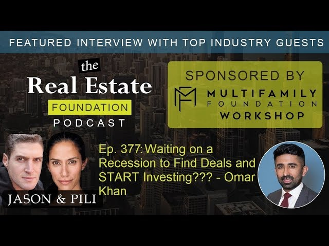 Ep  377 Waiting on a Recession to Find Deals and START Investing - Omar Khan