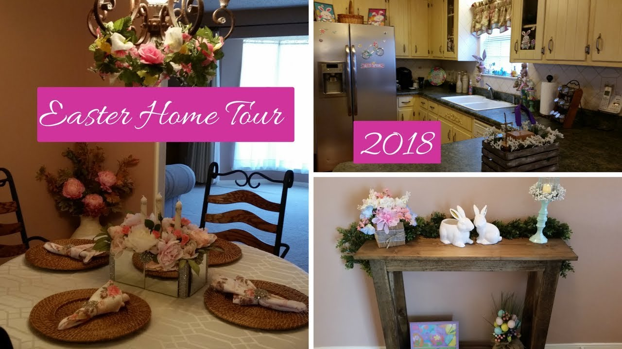 Easter Home Tour 2018 Youtube