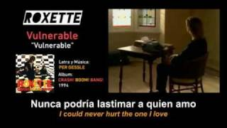 "ROXETTE — ""Vulnerable"" (Subtítulos Español - Inglés + VIDEO)"