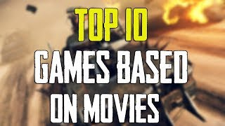 Top 10 Games Based On Movies
