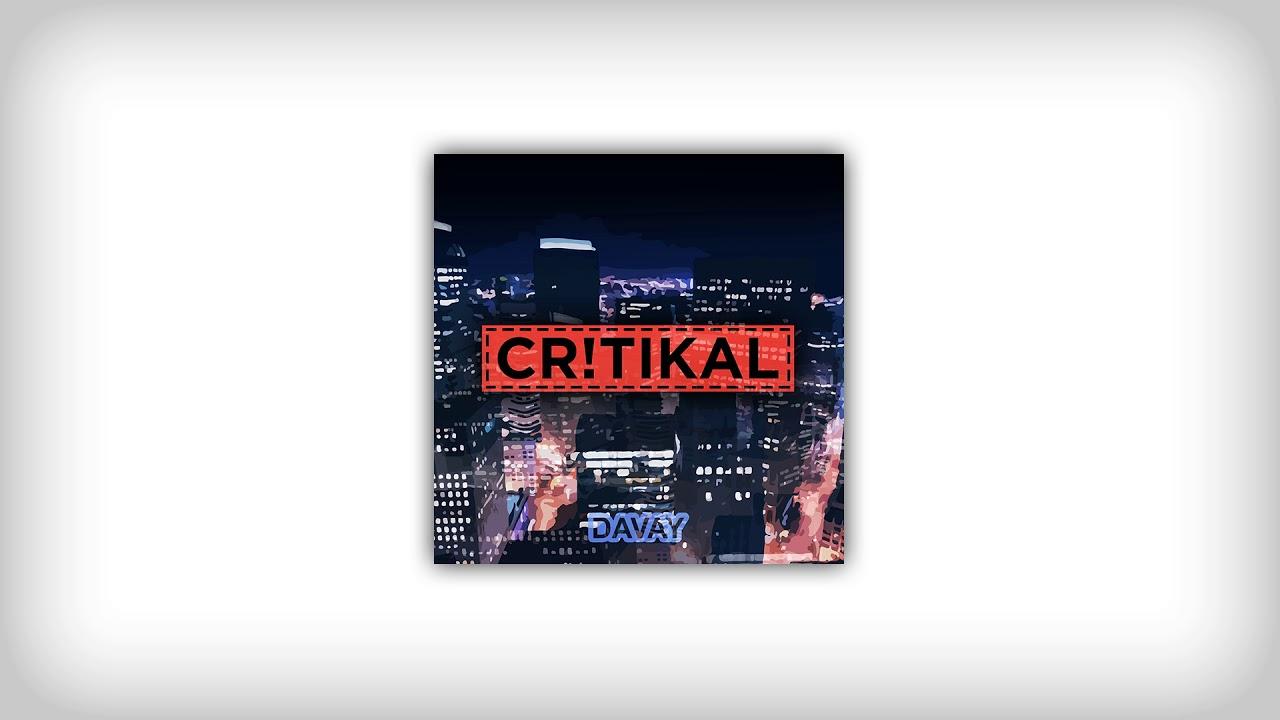 Davay - Critikal (Audio)