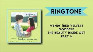 [RINGTONE] WENDY (RED VELVET) - GOODBYE (THE BEAUTY INSIDE OST) PART.6 || DOWNLOAD