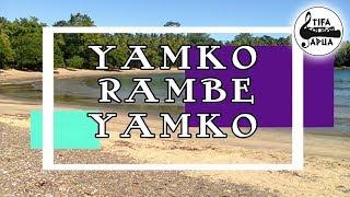 LAGU PAPUA - YAMKO RAMBE YAMKO