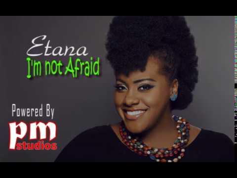 Etana I'm Not Afraid Lyrics
