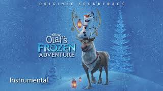 Olaf's Frozen Adventure - When We're Together (Official Instrumental) HD