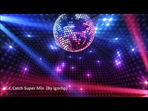 C C Catch Super Mix Italo Disco 2017 (By Igorhp)