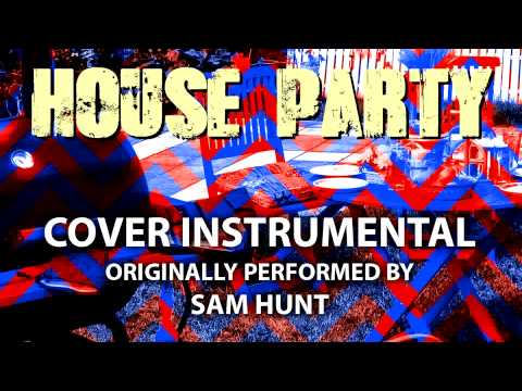 House Party (Cover Instrumental) [In the Style of Sam Hunt]
