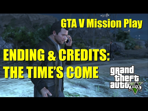 [GTA V] The Time's Come - Ending and Credits