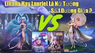 Thử Nghiệm Liên Quân: Liliana Hay Lauriel Là Nữ Tướng Số 1 Đường Giữa ?