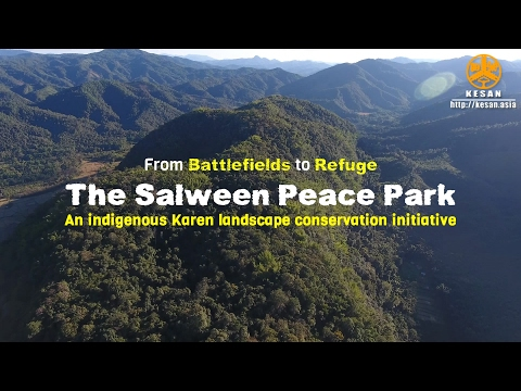 From Battlefields to Refuge: Introducing The Salween Peace Park