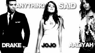 JOJO & AALIYAH FEAT DRAKE - ANYTHING SAID (MASHUP)