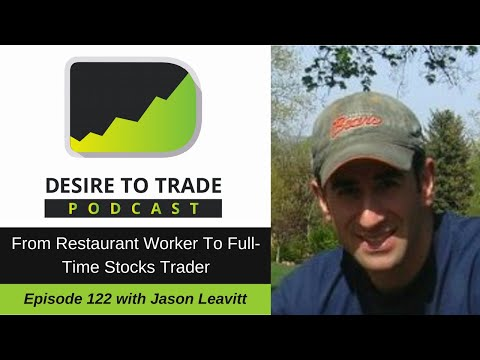 Jason Leavitt: From Restaurant Worker To Full-Time Stocks Trader | Trader Interview