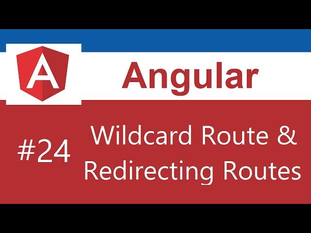 Angular 8 Tutorial - 24 - Wildcard Route and Redirecting Routes