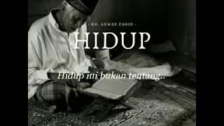 Wejangan.. Kh.Anwar zahid tentang kehidupan,  yang membuat kita termenung dan sadar masyaallah.....