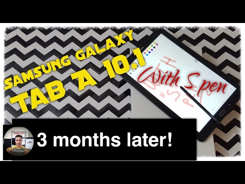 Samsung Galaxy Tab A 10 1 with S Pen: 3 Months Later