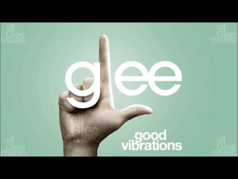 Good Vibrations  Glee HD FULL STUDIO