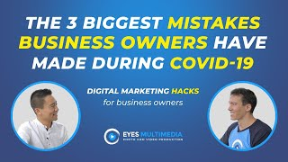 The 3 biggest mistakes business owners have made during COVID 19