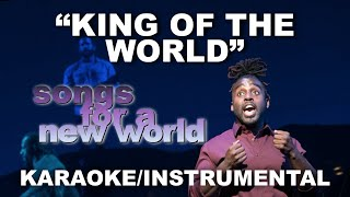 """King of the World"" - Songs for a New World [Karaoke/Instrumental]"