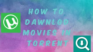 HOW TO DAWNLOD NEW MOVIES FROM TORRENT 2020