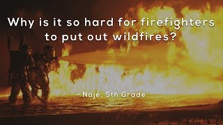 Why is it so hard for firefighters to put out wildfires?