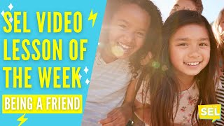 SEL Video Lesson of the Week - Being a Good Friend