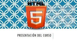 Curso HTML 5. Presentación. Vídeo 1