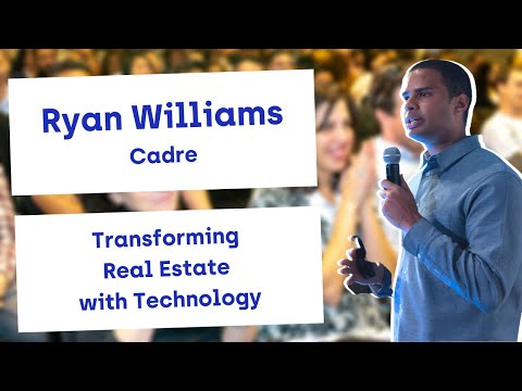 Ryan Williams of Cadre presents Transforming Real Estate with Technology