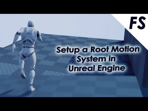 Setup Root Motion System with Input Rotation in Unreal Engine 4 - Part 1