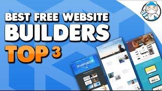 Top 3 - Best Free Website Builders 2017 (Free Hosting and Free Domain)