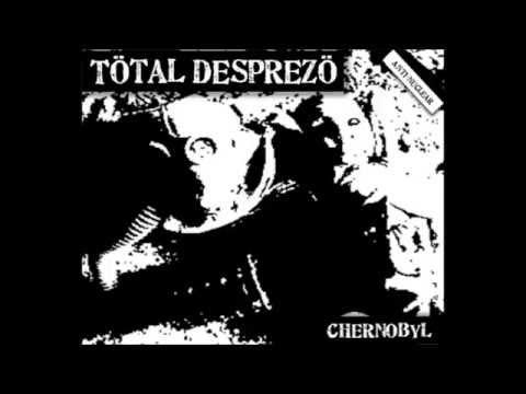 Tötal Desprezö  -  Chernobyl