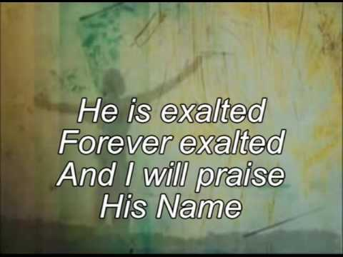 He is exalted with lyrics